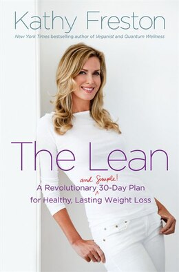 Book The Lean: A Revolutionary (and Simple!) 30-Day Plan for Healthy, Lasting Weight Loss by Kathy Freston