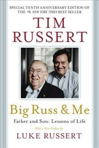 Book Big Russ & Me: Father & Son: Lessons of Life by Tim Russert