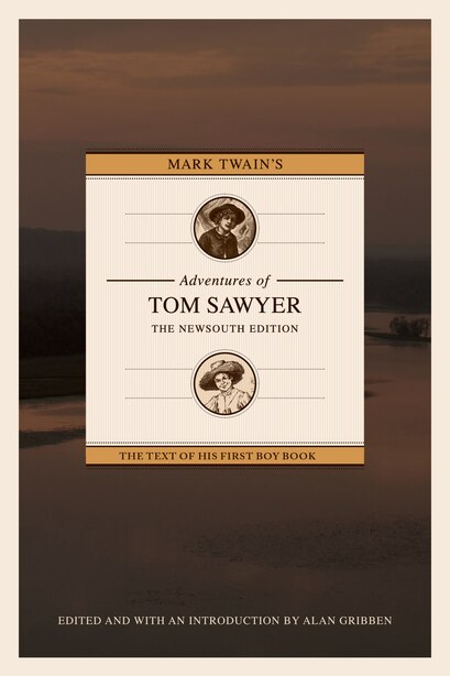 Mark Twain's Adventures Of Tom Sawyer: The Newsouth Edition by Alan Gribben