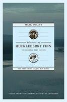 Mark Twain's Adventures Of Huckleberry Finn: The Original Text Edition