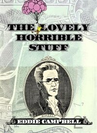 Book The Lovely Horrible Stuff by Eddie Campbell