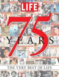 LIFE 75 Years: The Very Best of LIFE