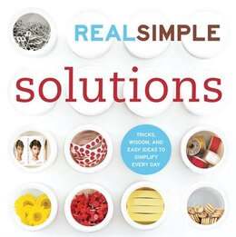 Book Real Simple Solutions: Tricks, Wisdom, and Easy Ideas to Simplify Every Day by Inc Home Entert Time