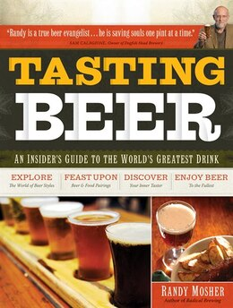 Book Tasting Beer: An Insider's Guide to the World's Greatest Drink by Randy Mosher