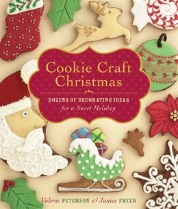 Book Cookie Craft Christmas: Dozens of Decorating Ideas for a Sweet Holiday by Valerie Peterson
