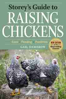 Storey's Guide To Raising Chickens, 3rd Edition: Care, Feeding, Facilities by Gail Damerow