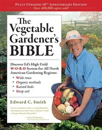 The Vegetable Gardener's Bible, 2nd Edition: Discover Ed's High-yield W-o-r-d System For All North…