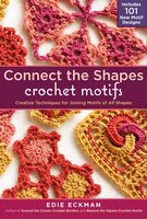 Connect the Shapes Crochet Motifs: Creative Techniques for Joining Motifs of All Shapes; Includes…