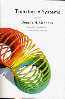 Book Thinking in Systems: A Primer by Donella Meadows