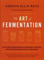The Art of Fermentation: An In-Depth Exploration of Essential Concepts and Processes from Around…