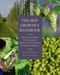 The Hop Growers Handbook: The Essential Guide for Sustainable, Small-Scale Production for Home and…