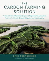 The Carbon Farming Solution: A Global Toolkit of Perennial Crops and Regenerative Agriculture…