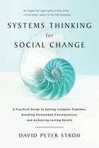 Systems Thinking For Social Change: A Practical Guide to Solving Complex Problems, Avoiding…