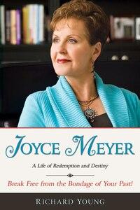 Joyce Meyer: A Life Of Redemption & Destiny