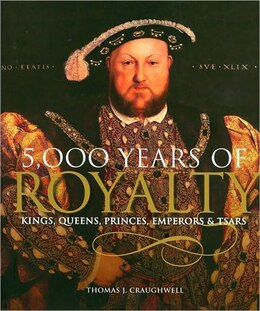 Book 5000 YEARS OF ROYALTY by THOMAS J CRAUGHWELL