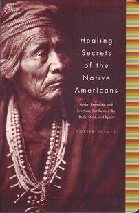 Healing Secrets Of Native Americans