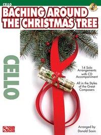 Baching Around the Christmas Tree: Cello