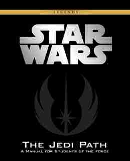The Jedi Path (Vault Edition): A Manual For Students Of The Force by Daniel Wallace