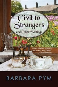 Civil To Strangers And Other Writings