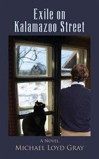 Exile on Kalamazoo Street by Michael Loyd Gray