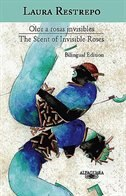 Olor a rosas invisibles / The scent of invisible roses (Edición Bilingüe)