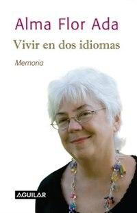 Vivir en dos idiomas by Alma Flor Ada