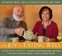 The Joy of Eating Well: A Practical Guide to- Transform Your Relationship with Food- Overcome…