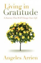 Living in Gratitude: Mastering the Art of Giving Thanks Every Day, A Month by Month Guide