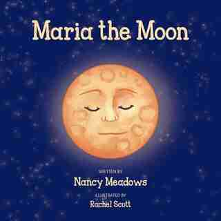 Maria the Moon by Nancy Meadows