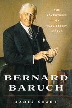 Bernard Baruch: The Adventures of a Wall Street Legend