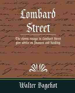 Lombard Street by Bagehot Walter Bagehot