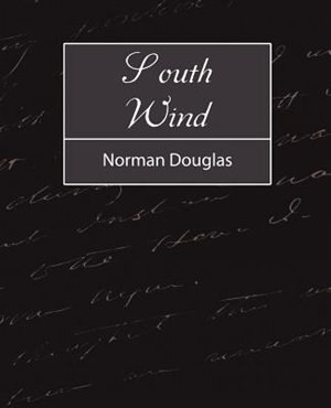 South Wind by Douglas Norman Douglas