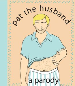 Book Pat the Husband: A Parody by Kate Nelligan