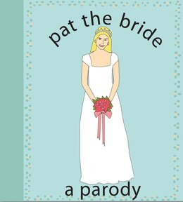 Book Pat The Bride: A Parody by Kate Nelligan