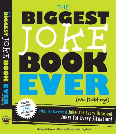 The Biggest Joke Book Ever (No Kidding): Jokes for Everyone! Jokes for Every Occasion! Jokes for Every Situation! by Michael Pellowski