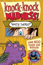 Knock-Knock Madness: Over 600 Jokes and Riddles