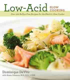 Low-Acid Slow Cooking by Dominique De Vito