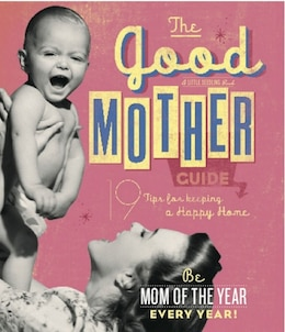 Book Good Mother Guide: A Little Seedling Book by Ladies Homemaker Ladies' Homemaker Monthly