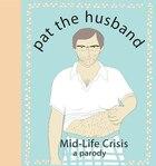Pat the Husband Mid-Life Crisis: A Parody