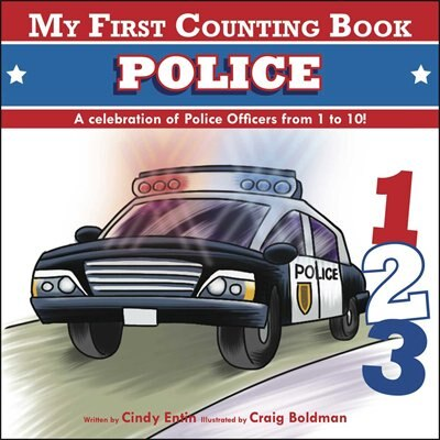My First Counting Book: Police by Cindy Entin