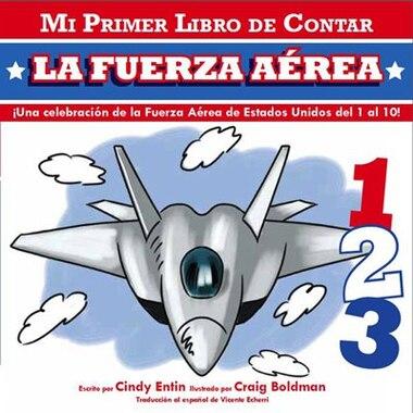 Mi Primer Libro De Contar La Fuerza Aerea by Cindy Entin