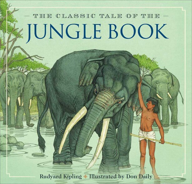 The Jungle Book: The Classic Edition by Rudyard Kipling