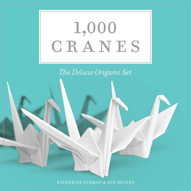 1,000 Cranes: The Deluxe Origami Set by Katherine Furman