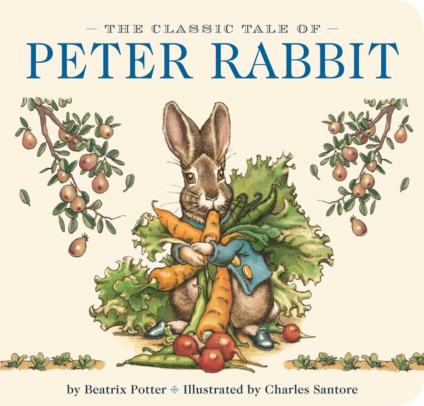 The Classic Tale Of Peter Rabbit Board Book: The Classic Edition by Beatrix Potter