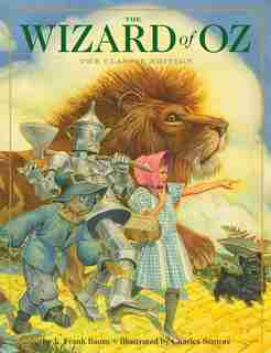 The Wizard of Oz: The Classic Edition by L. Frank Baum
