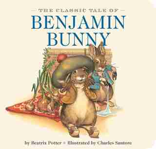 The Classic Tale of Benjamin Bunny by Beatrix Potter