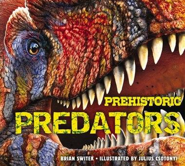 Prehistoric Predators by Brian Switek