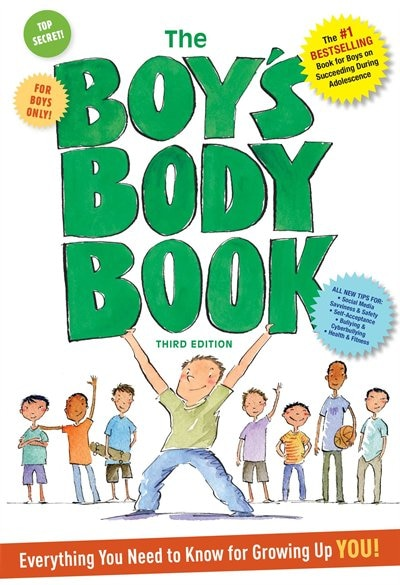The Boys Body Book: Third Edition: Everything You Need to Know for Growing Up YOU by Kelli Dunham