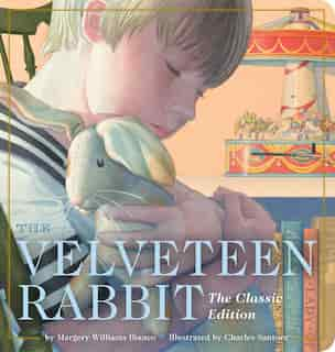 The Velveteen Rabbit Oversized Padded Board Book: The Classic Edition by Margery Williams
