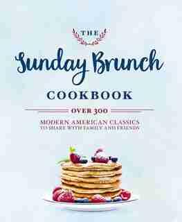 The Sunday Brunch Cookbook by Cider Mill Press
